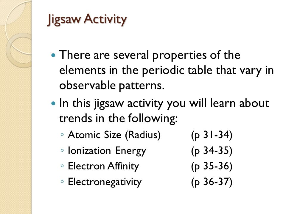 Elements and the periodic table ppt video online download jigsaw activity there are several properties of the elements in the periodic table that vary in urtaz Choice Image