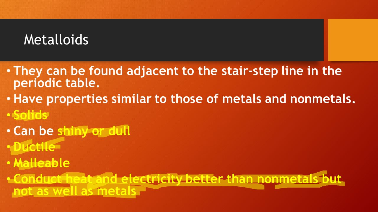 Aim how are elements organized in the periodic table ppt download metalloids they can be found adjacent to the stair step line in the periodic table gamestrikefo Choice Image