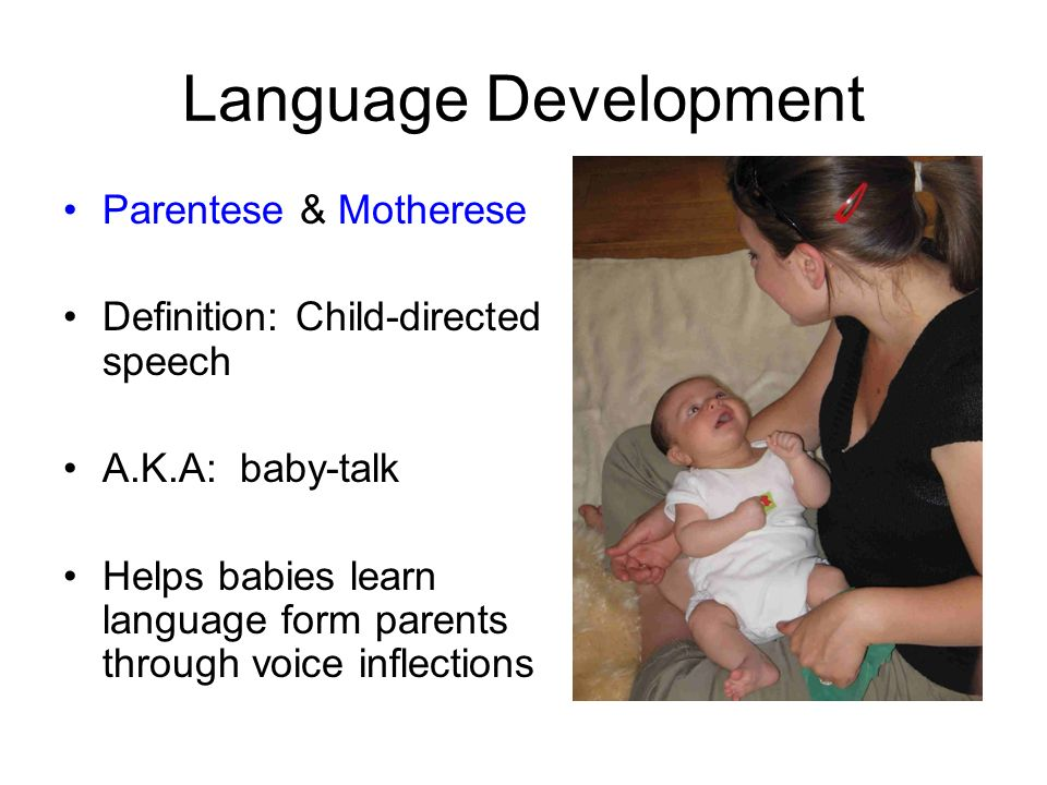 the contribution of motherese or child directed speech But it's not just mothers: fathers, older siblings and virtually anyone who talks to a young child naturally adopts child-directed speech, or 'motherese'.