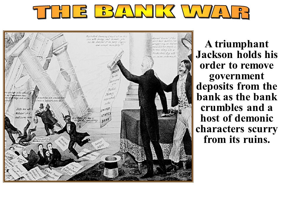 andrew jackson and the bank war essay The validity of president andrew jackson's response to the bank war issue has been contradicted by many, but his reasoning was supported by fact and inevitably beneficial to the country.