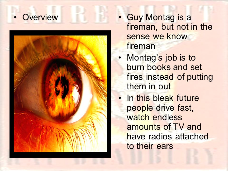 an analysis of the topic of guy montag and the role of a fireman