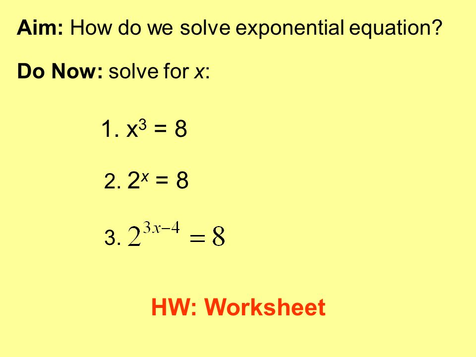 1 X3 8 Hw Worksheet Aim How Do We Solve Exponential Equation. 1 X3 8 Hw Worksheet Aim How Do We Solve Exponential Equation. Worksheet. Worksheet Exponential Equations At Clickcart.co