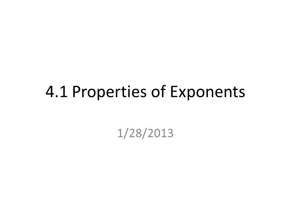 4.1 Properties of Exponents