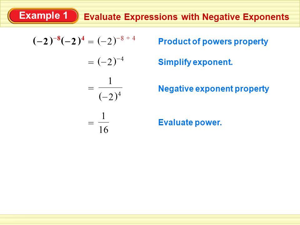 Example 1 ( ) 8 2 – )4 = ( ) 8 4 2 – + = ( ) 4 2 – 1 ( )4 2 – = = 16 1