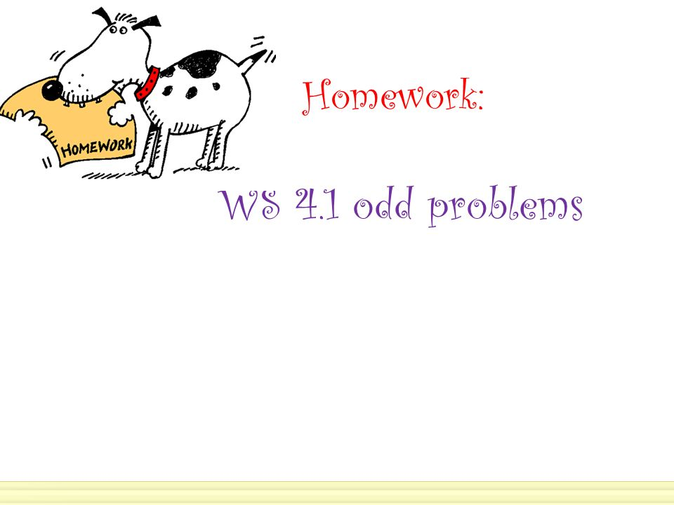 Homework: WS 4.1 odd problems