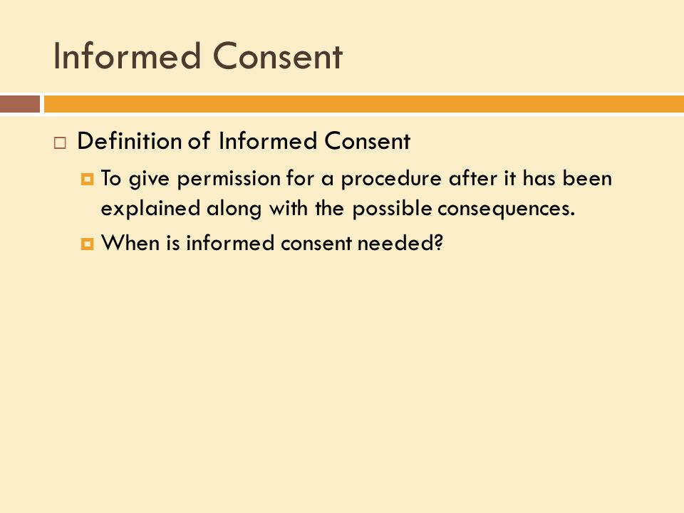 define the term consent in adult Consent to treatment - adults who lack capacity  capacity is given a common sense definition referring straightforwardly to our ability to take actions or make .