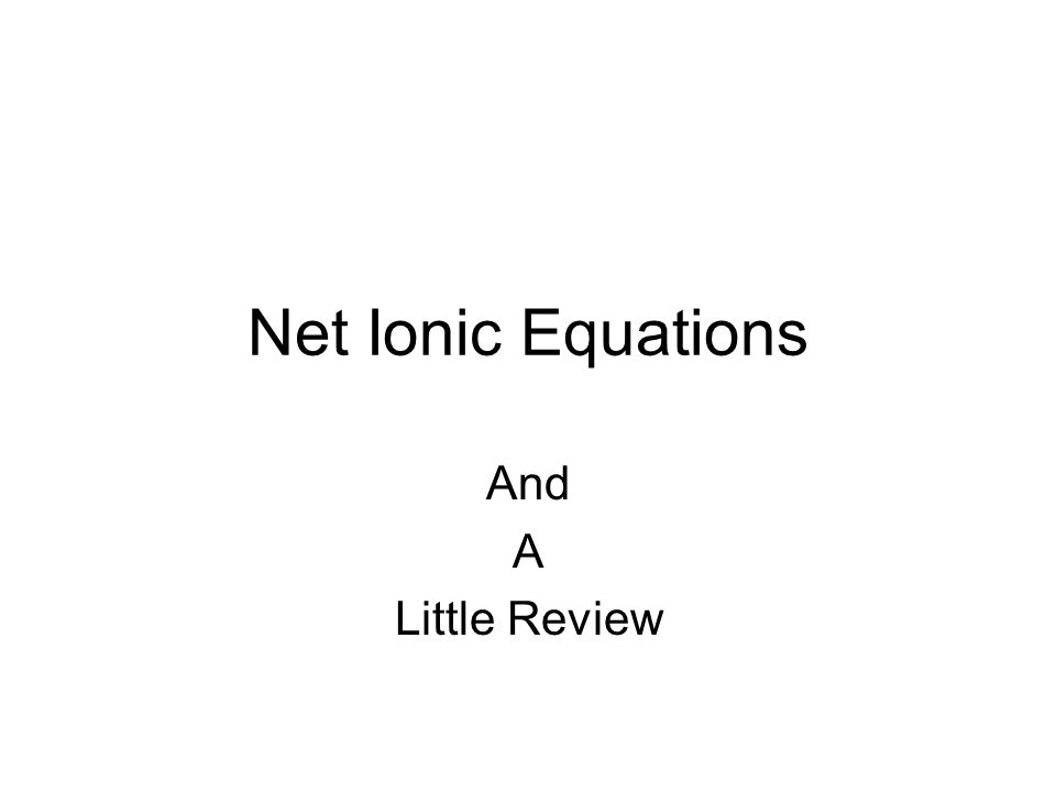 Net Ionic Equations And A Little Review ppt video online download – Net Ionic Equations Worksheet