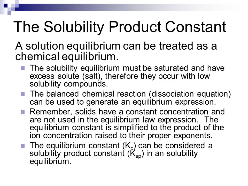 solubility product constant of organic salt This example problem demonstrates how to determine the solubility of an ionic solid in water from a substance's solubility product the key to solving solubility problems is to properly set up your dissociation reactions and define solubility .