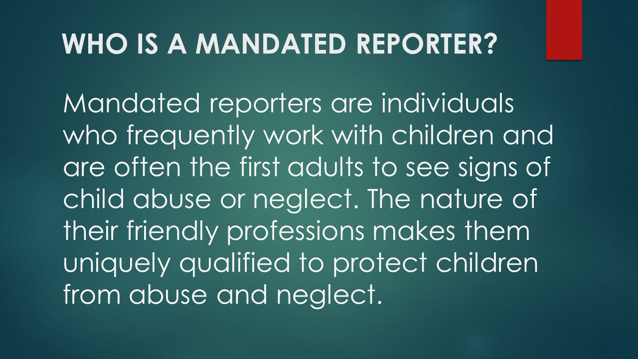 mandated reporting Mandated reporter training is now available in spanish via the links below  concerned citizen's guide to reporting suspected child abuse and maltreatment.