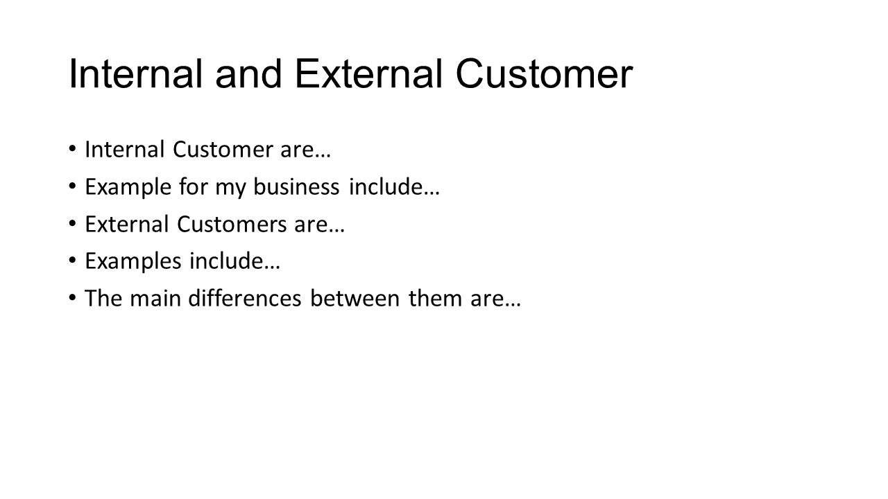 external customers Every encounter a person has with a business is an experience with external customer service the host who greets you when you enter a restaurant, the cashier who.