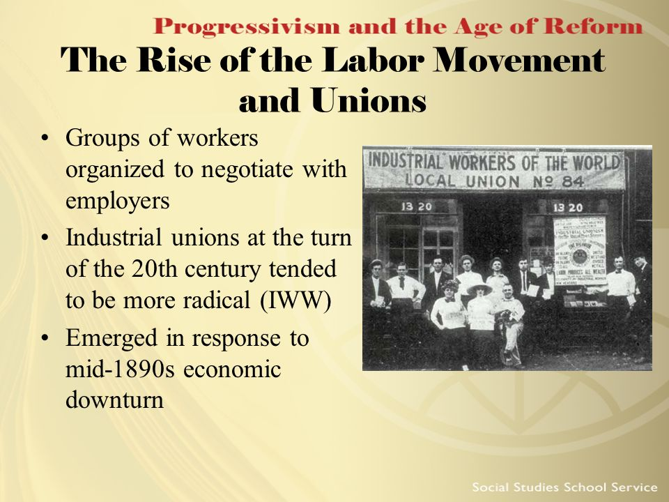 the rise of organized labor The rise of organized labor aim – what was it like to be an american worker in the industrial age unfavorable conditions working environments during the gilded age dangerous : thousands.