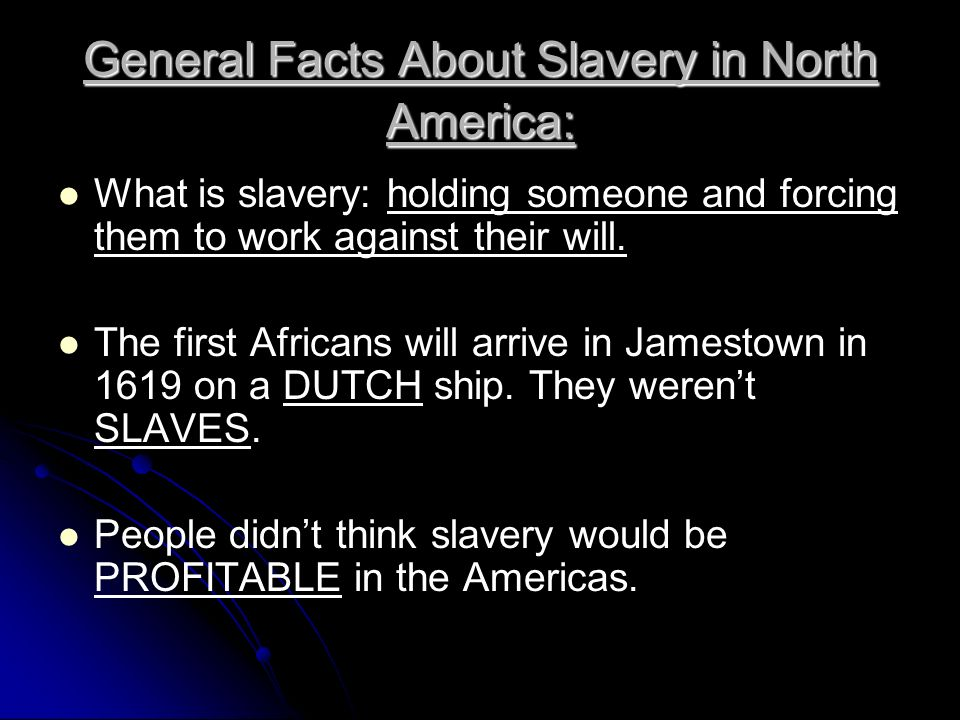 Factors the contributed to slavery in north america ppt for Interesting facts north america