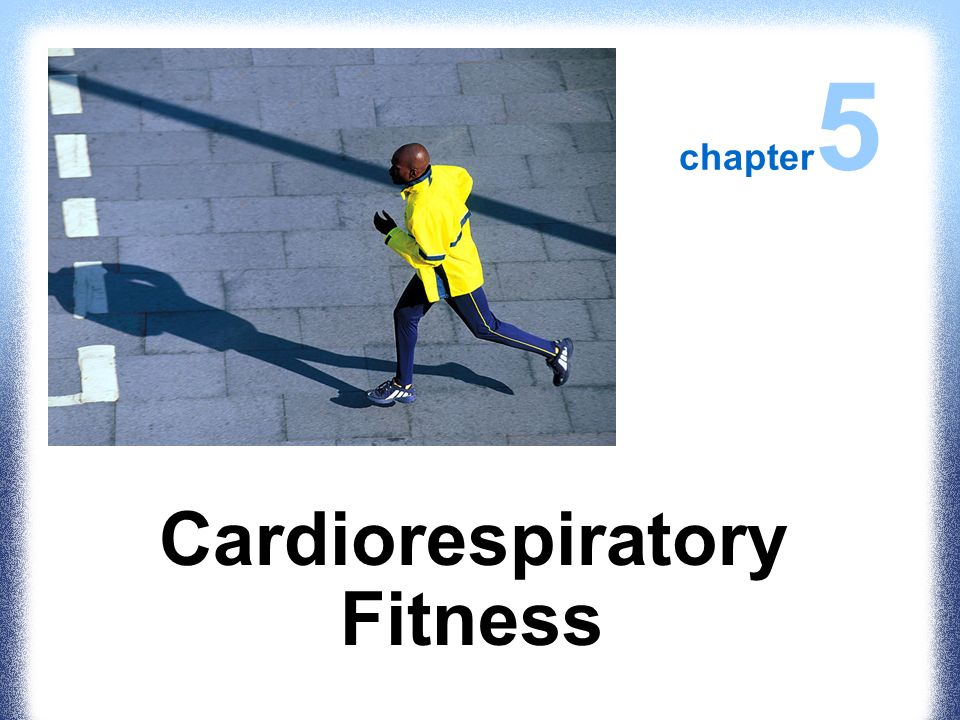 Cardiorespiratory Fitness - ppt video online download