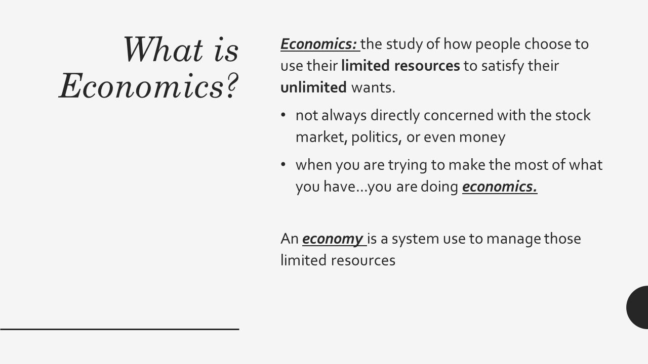 a study of how people choose to use their limited resources to satisfy their unlimited wants In economic analysis peoples resources are 1 a to satisfy their unlimited wants 3 c) how people spend their limited resources to satisfy their unlimited.