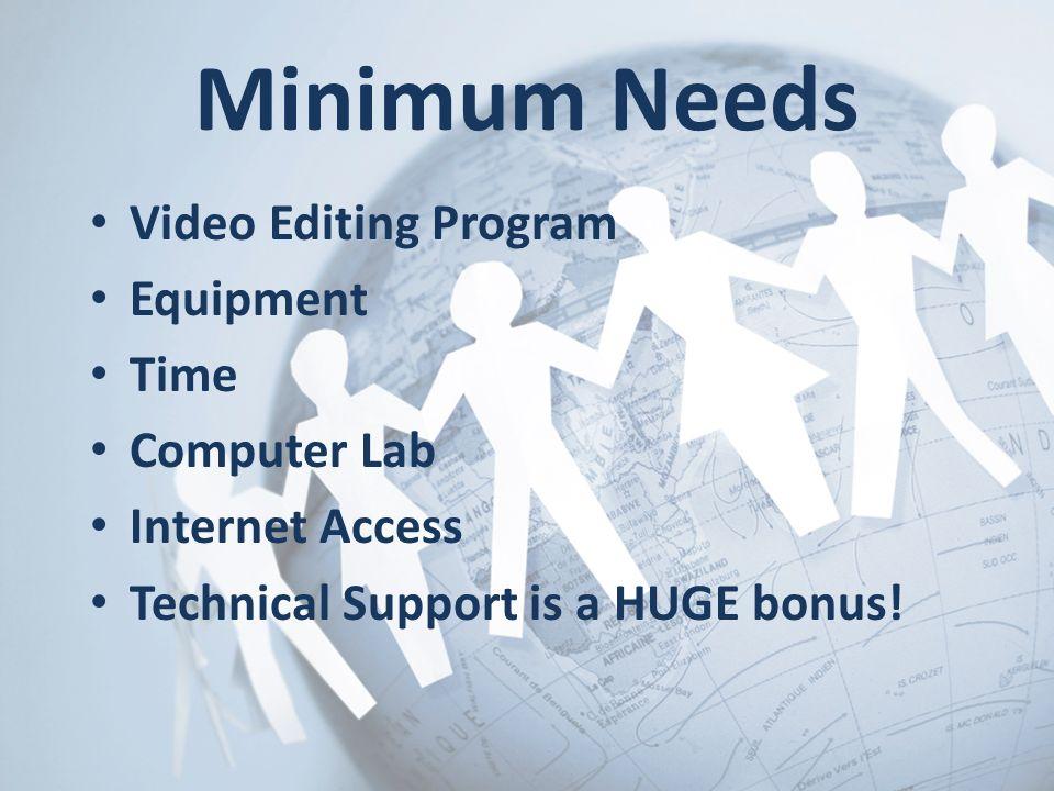 Minimum Needs Video Editing Program Equipment Time Computer Lab