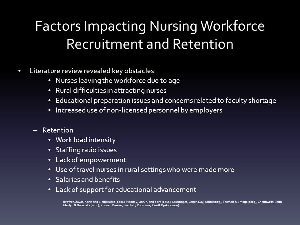 nursing shortage recruitment and retention A key strategy in staff nurse retention ing issues related to staff nurse recruitment and retention the national nursing shortage and high turnover.