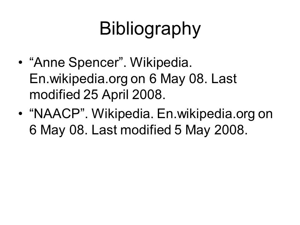 Bibliography Anne Spencer . Wikipedia. En.wikipedia.org on 6 May 08. Last modified 25 April 2008.