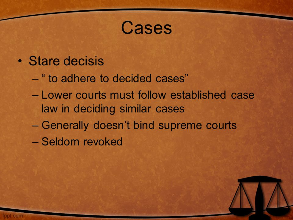 Cases Stare decisis to adhere to decided cases