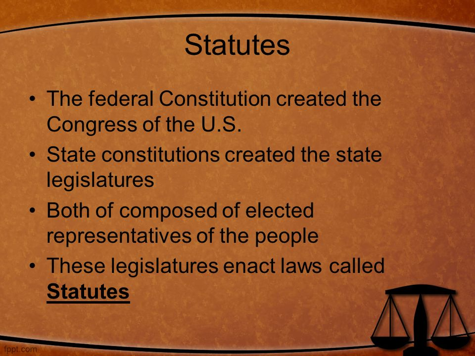 Statutes The federal Constitution created the Congress of the U.S.