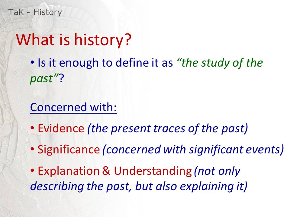 the relevance of the study of history The study of history is important because it allows one to make more sense of the current world one can look at past economic and cultural trends and be able to offer reasonable predictions of.