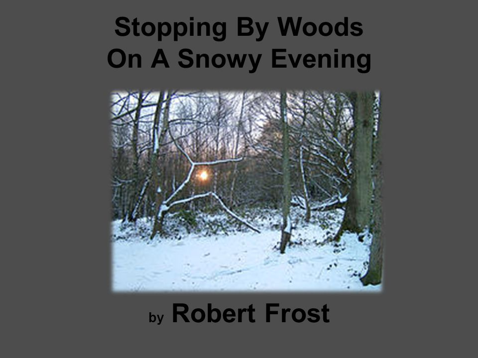 Stopping by woods on a snowy evening evaluation