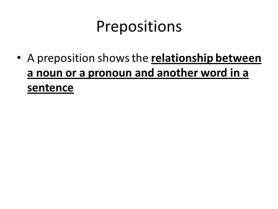 preposition shows the relationship between
