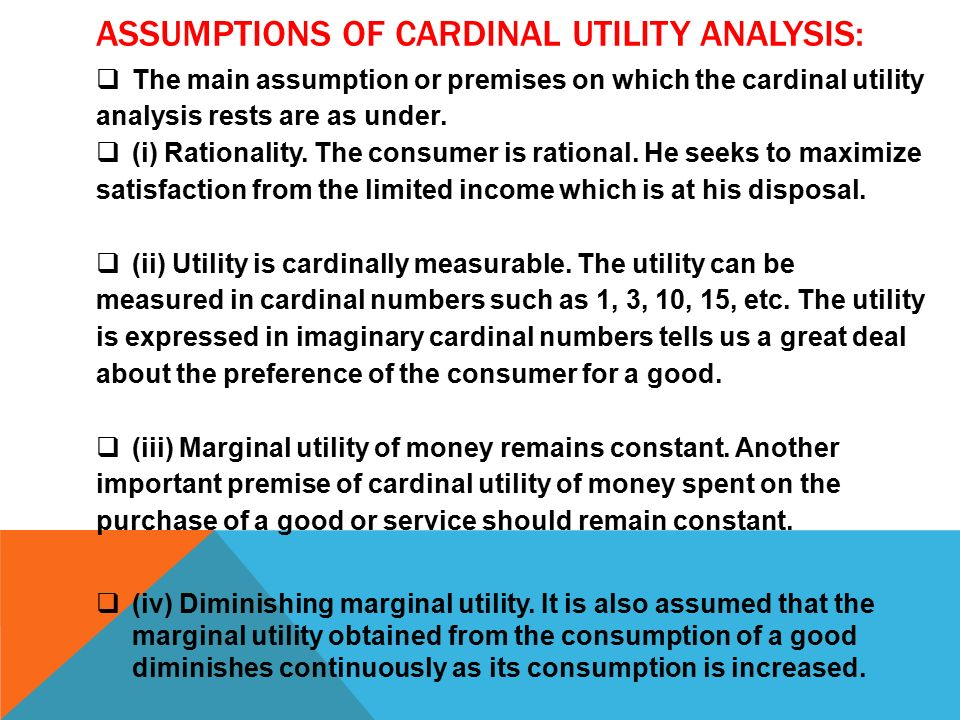 an analysis of the basic assumption of the consumers The irrationality of the 'rationality' assumption by hugh oliver may 23rd objective analysis of these features may result in consumer a opting for although it appears to be a reasonable assumption that consumers are less able to 'rationalise' decisions in the case of products.