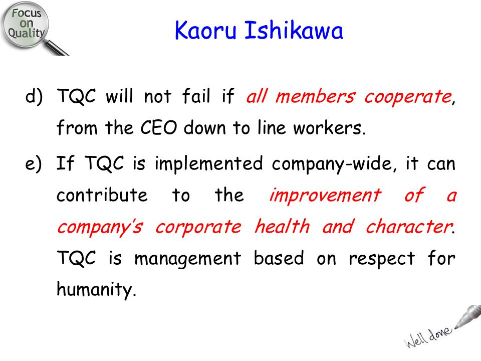 kaoru ishikawa contribution It was named after kaoru ishikawa, a japanese quality control  strongest assets  is the participation and contribution of everyone involved in.