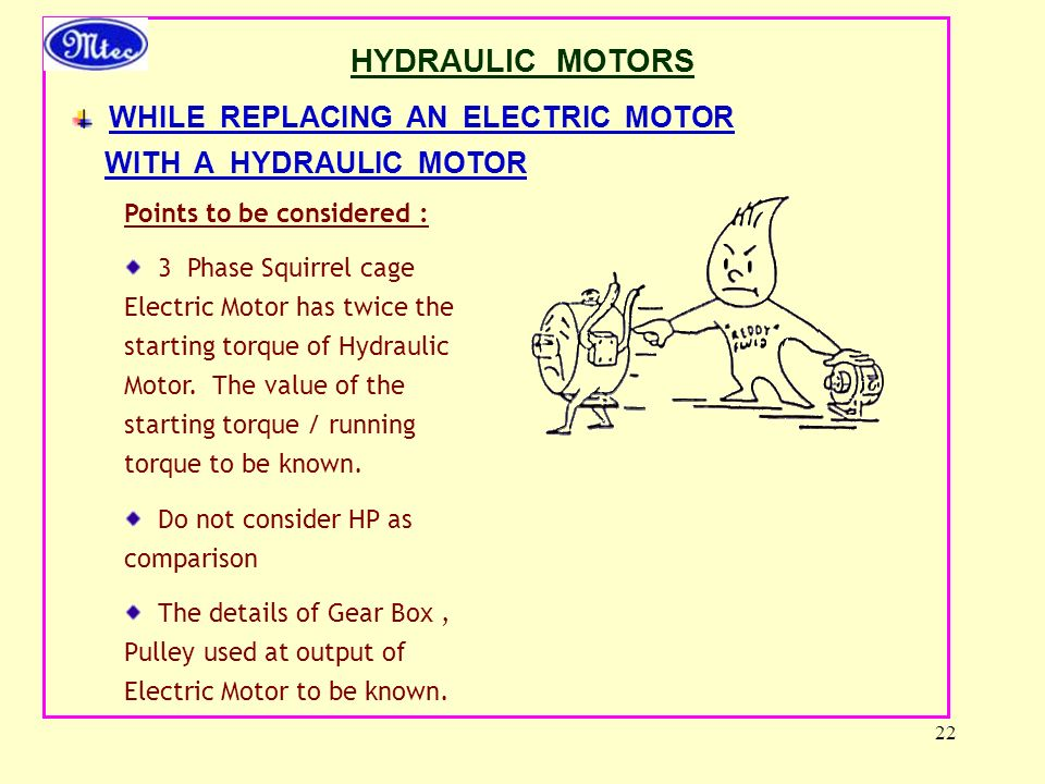 HYDRAULIC MOTORS WHILE REPLACING AN ELECTRIC MOTOR