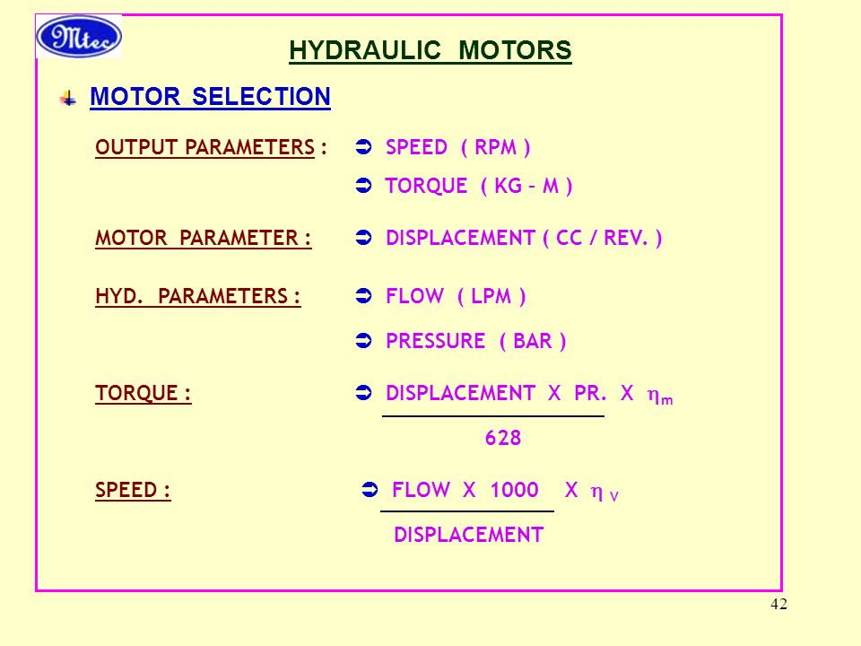 HYDRAULIC MOTORS MOTOR SELECTION OUTPUT PARAMETERS :  SPEED ( RPM )