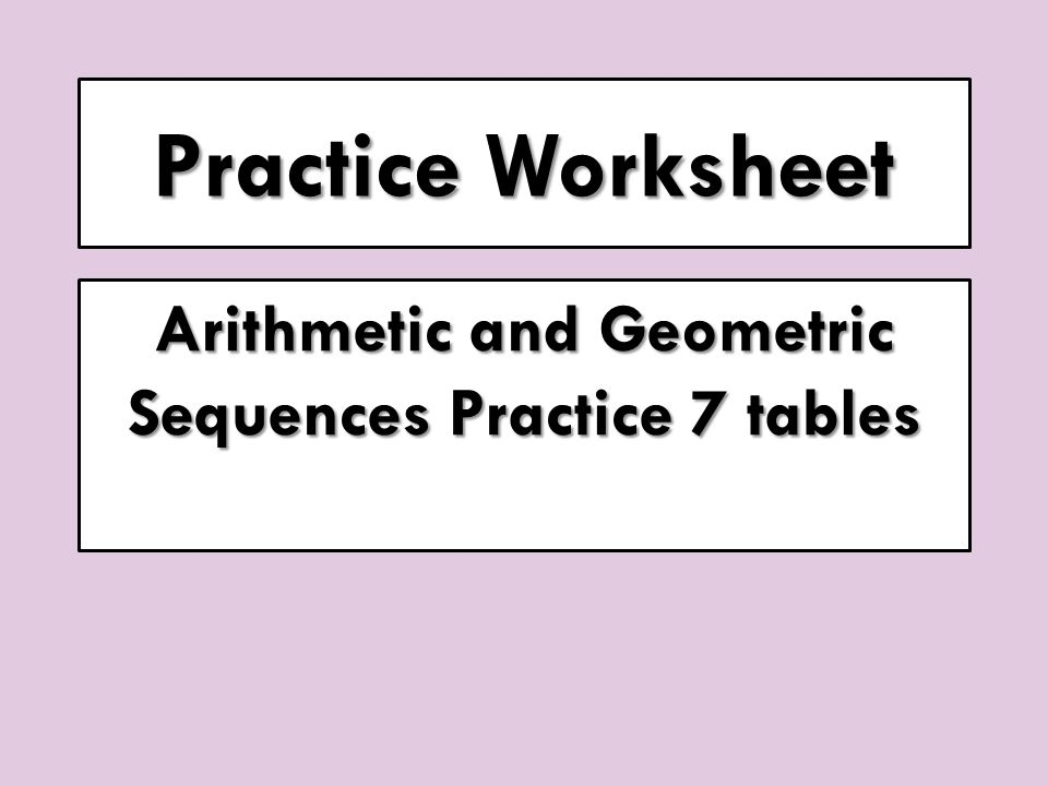Acc Coordinate Algebra Geometry A Day ppt download – Arithmetic and Geometric Sequence Worksheet