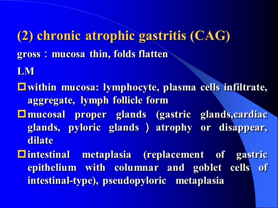(2) chronic atrophic gastritis (CAG)