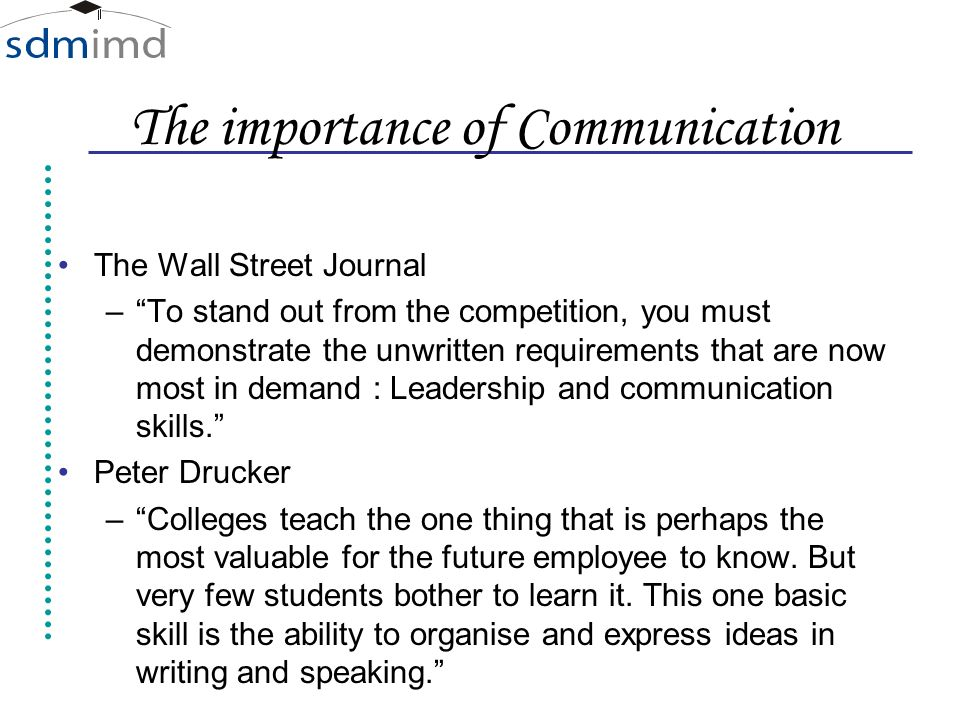 importance of communication skills to students While the standards acknowledge the importance of grammar concepts, they clearly recommend that students learn and apply grammar for the purpose of effective communication by embedding grammar instruction in writing instruction, teachers can positively affect students' actual writing skills.