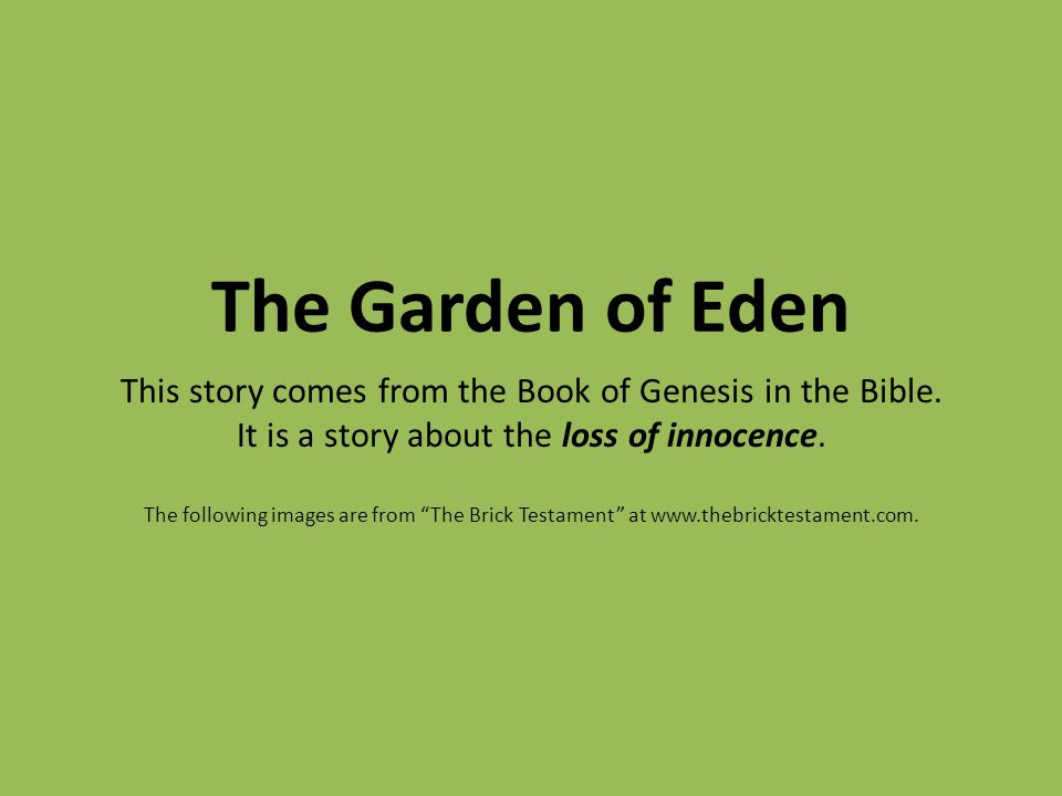 The Garden of Eden This story comes from the Book of Genesis in the ...