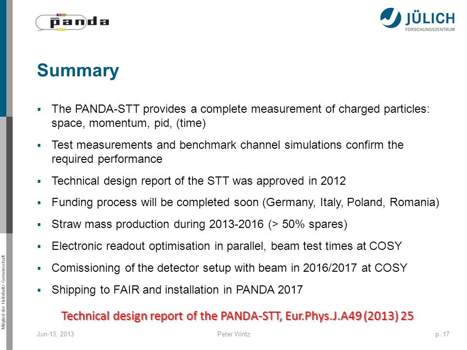 Summary The PANDA-STT provides a complete measurement of charged particles: space, momentum, pid, (time)
