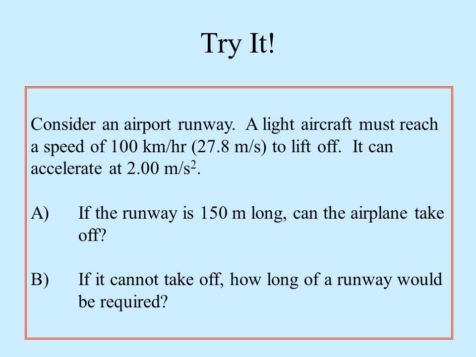 Try It! Consider an airport runway. A light aircraft must reach