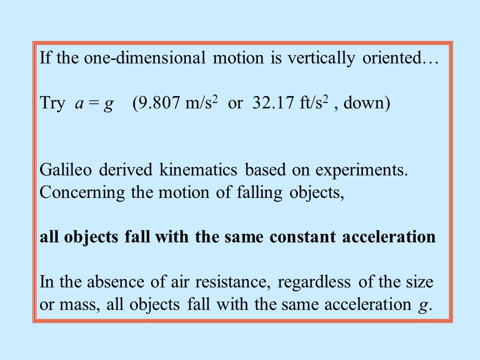 If the one-dimensional motion is vertically oriented…
