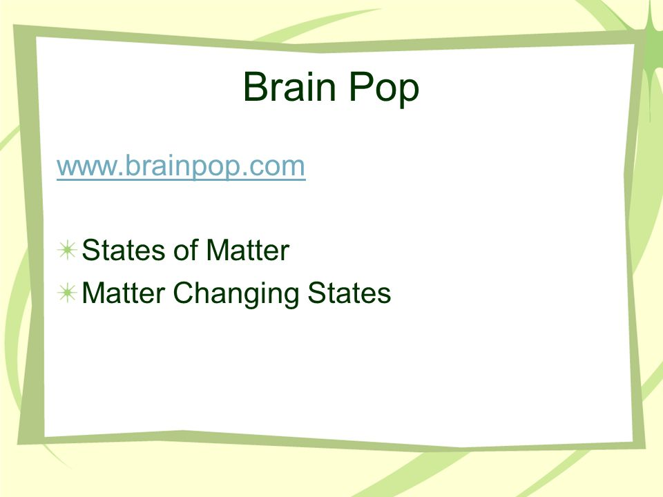 Brain Pop States Of Matter Matter Changing States Ppt Video