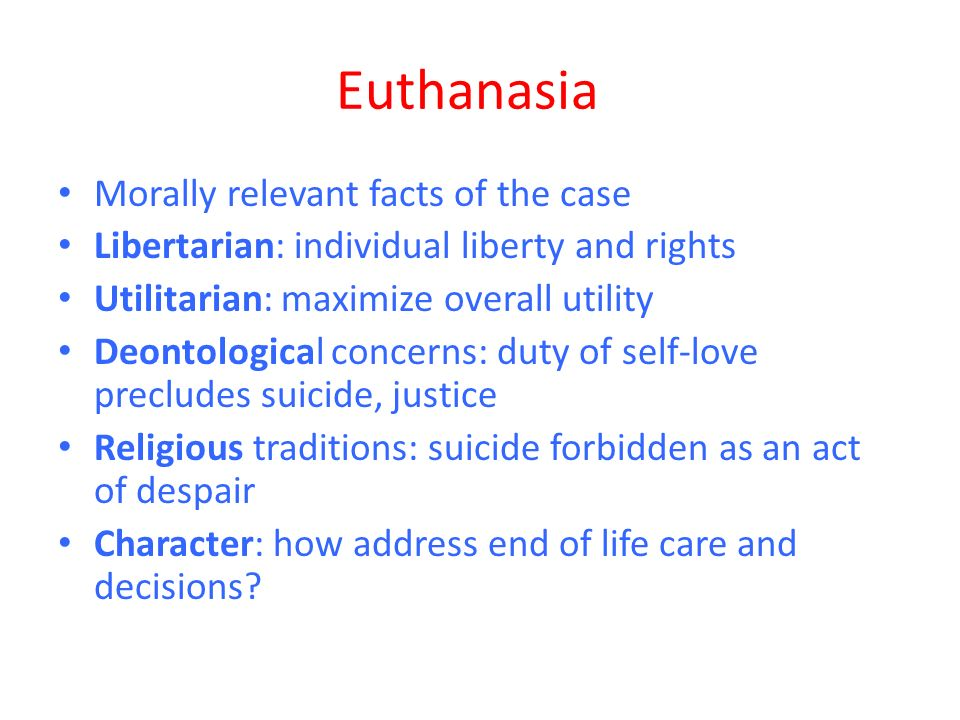 Euthanasia and utilitarian and deontological theories