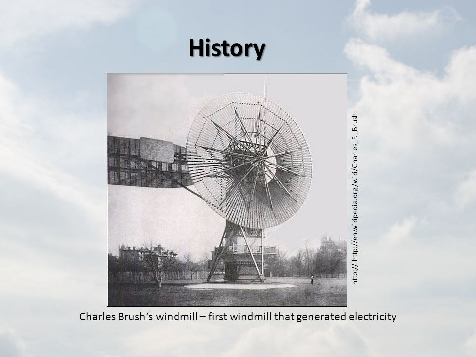 Charles Brush's windmill – first windmill that generated electricity