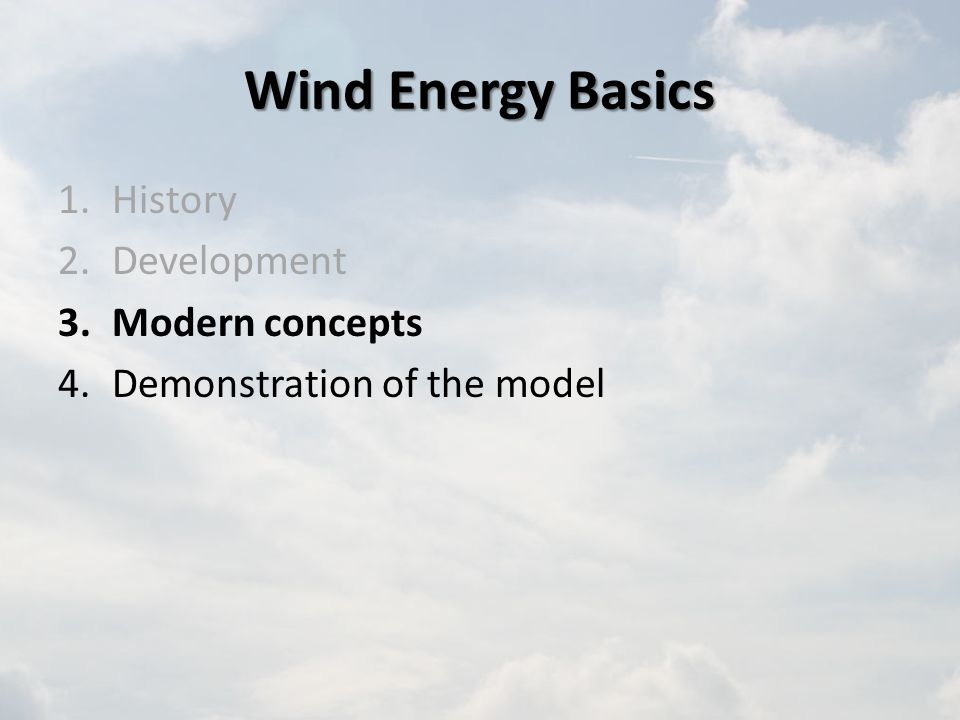 Wind Energy Basics History Development Modern concepts