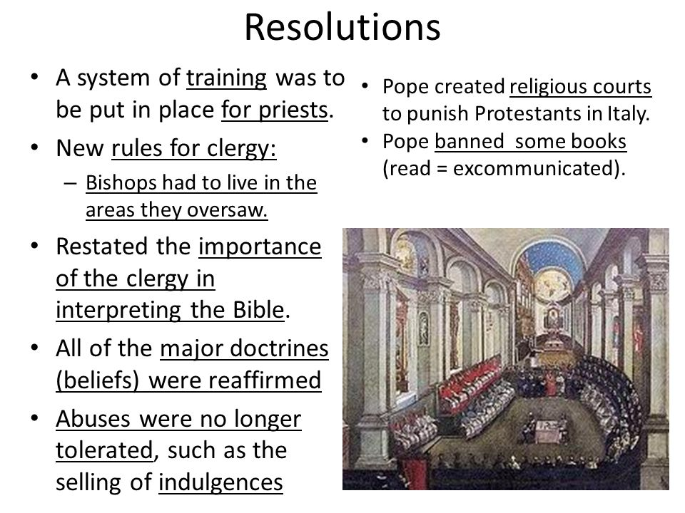 Resolutions A system of training was to be put in place for priests.