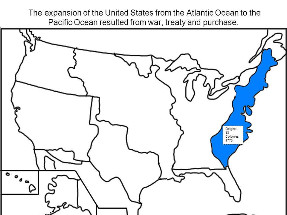 Expansion Of The United States Ppt Video Online Download - Us territory map the original 13 colonies