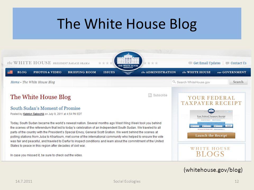 The White House Blog (whitehouse.gov/blog) 14.7.2011 Social Ecologies