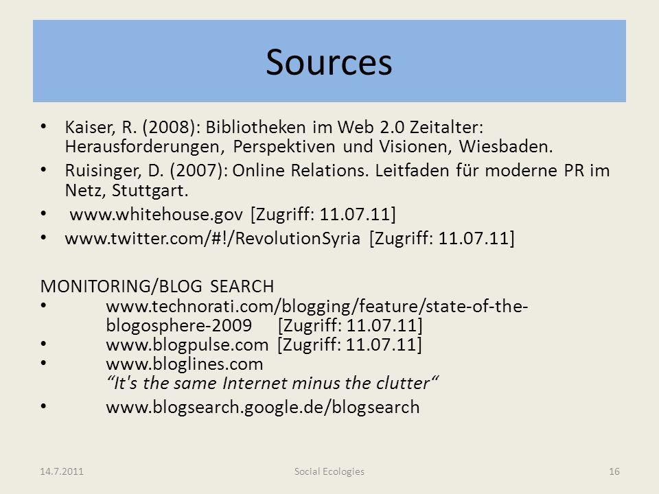 Sources Kaiser, R. (2008): Bibliotheken im Web 2.0 Zeitalter: Herausforderungen, Perspektiven und Visionen, Wiesbaden.