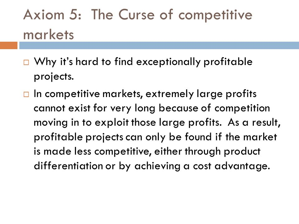 Axiom 5: The Curse of competitive markets