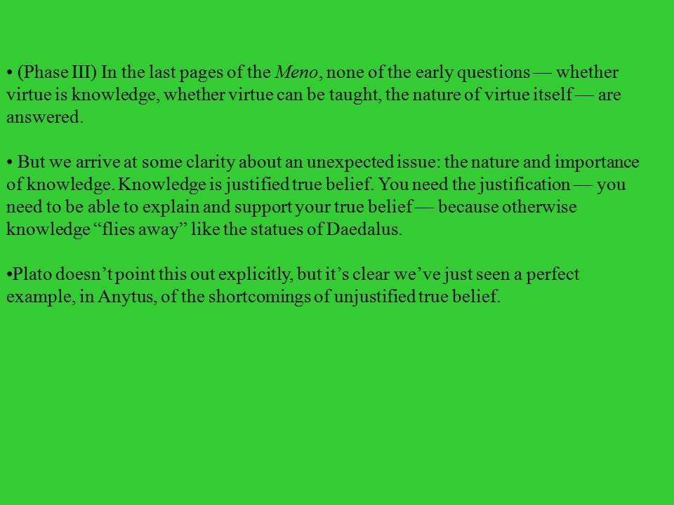 daedalus statues meno Outline of the meno question of the dialogue: is virtue something that can be taught or does it come by practice,  analogy with daedalus'statues:.
