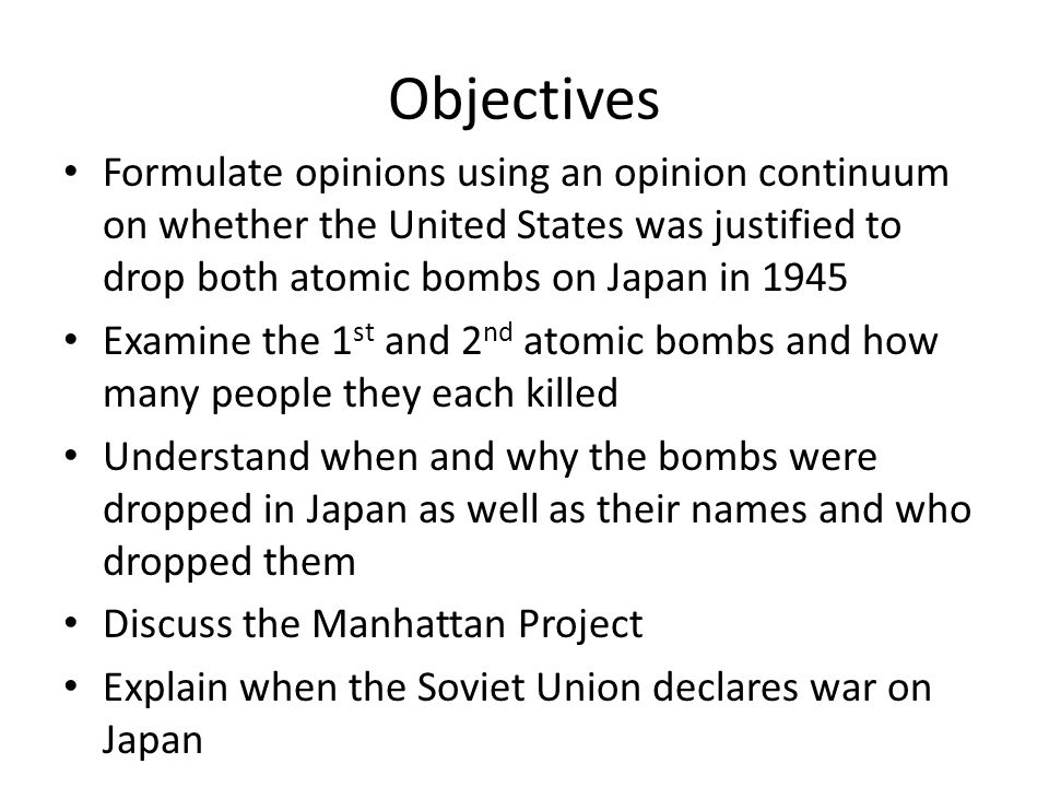 was the u s justified in dropping atomic bombs on japan The allies were justified in dropping atomic bombs on hiroshima and nagasaki  the first  the use of the atomic by the united states on japan was justified.