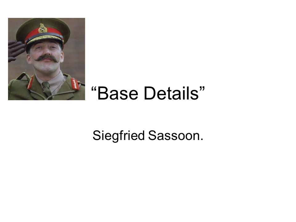 base details by siegfried sassoon notes Learn more about this feature in our knowledge base article do you really want to delete this prezi neither you  poem analysis attack by siegfried sassoon.