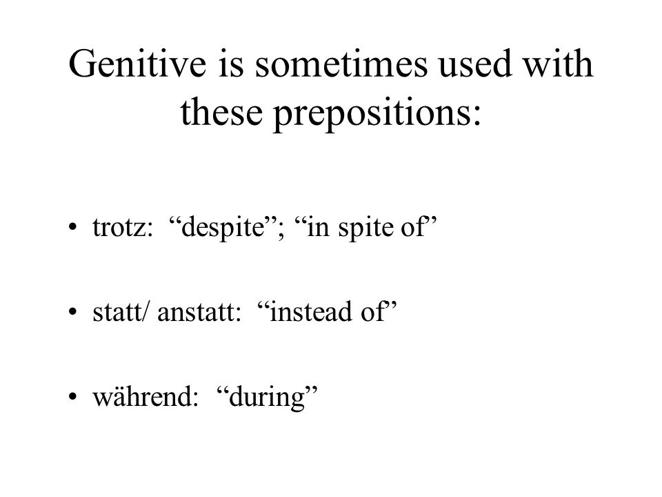 Genitive is sometimes used with these prepositions: